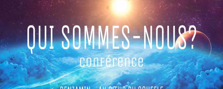 Conférence QUI SOMMES NOUS ?